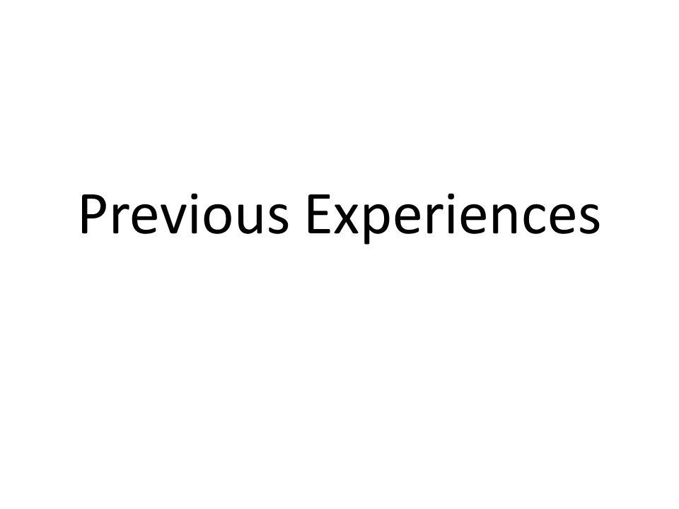 Previous Experiences