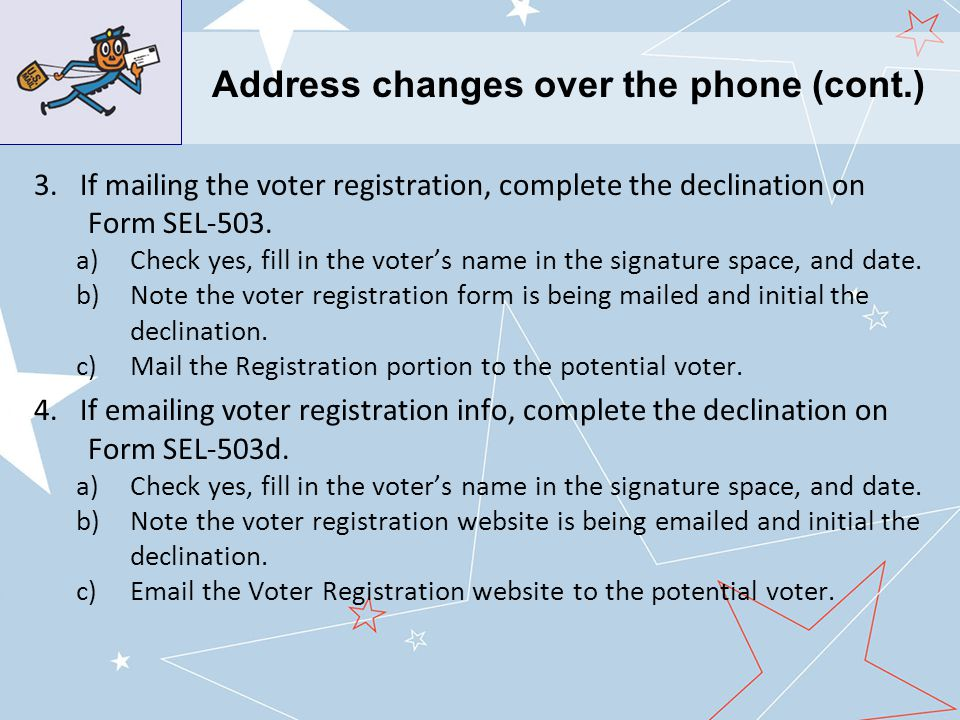 3. If mailing the voter registration, complete the declination on Form SEL-503.