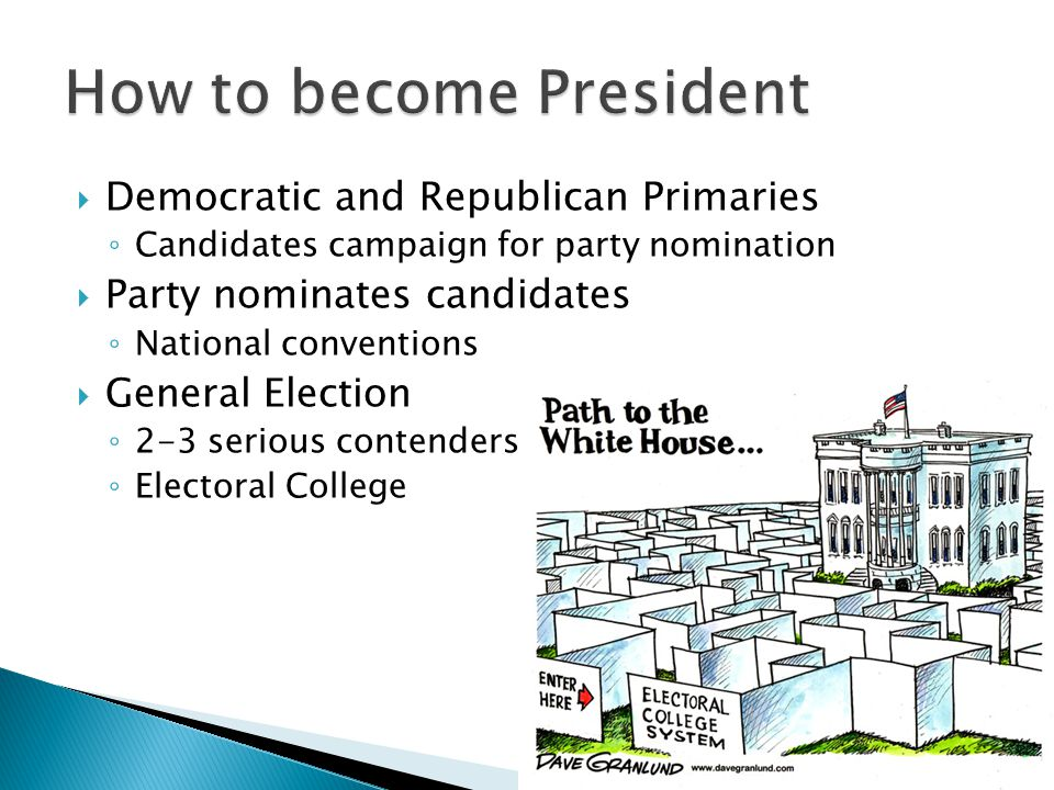  Democratic and Republican Primaries ◦ Candidates campaign for party nomination  Party nominates candidates ◦ National conventions  General Electio