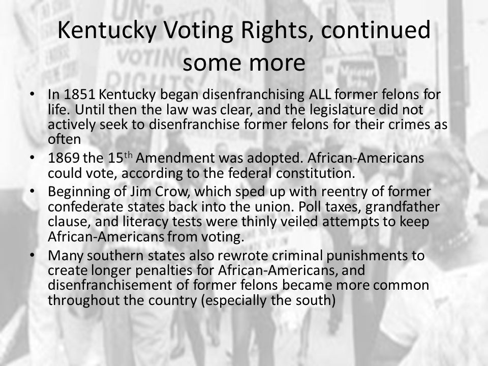 Kentucky's History of Voting Rights, Final Slide 1888, Kentucky one of first states to introduce Australian Ballot , which we still have.