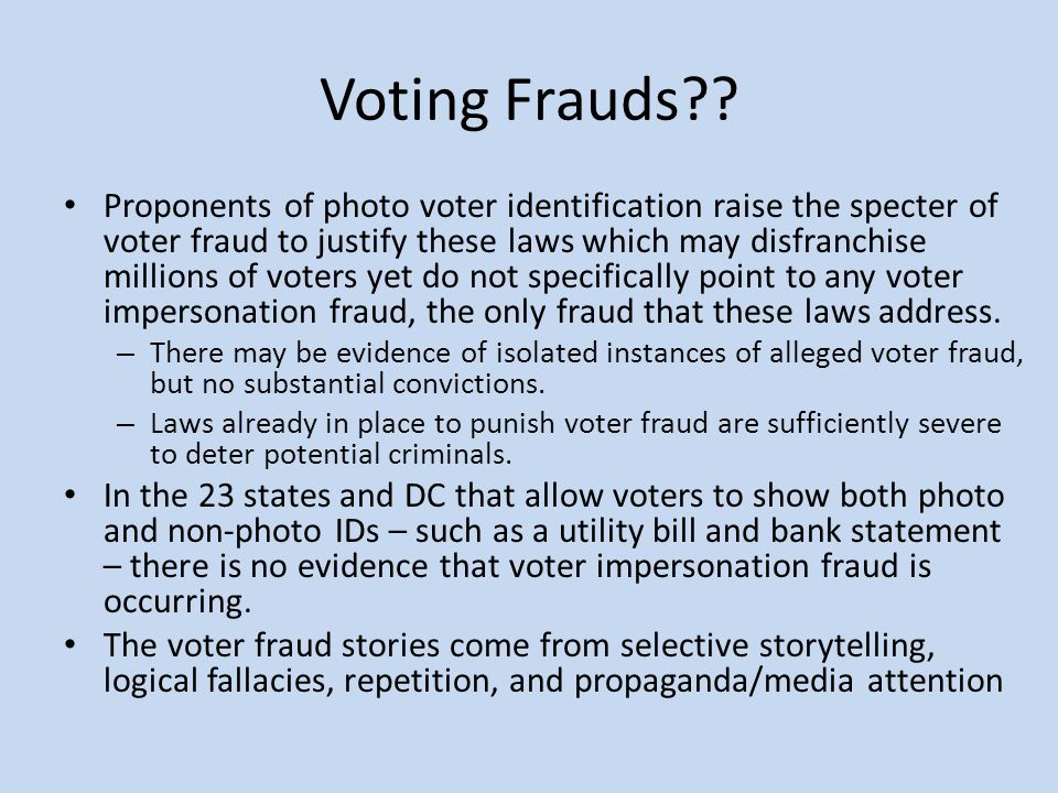 Voting Frauds?? Proponents of photo voter identification raise the specter of voter fraud to justify these laws which may disfranchise millions of vot