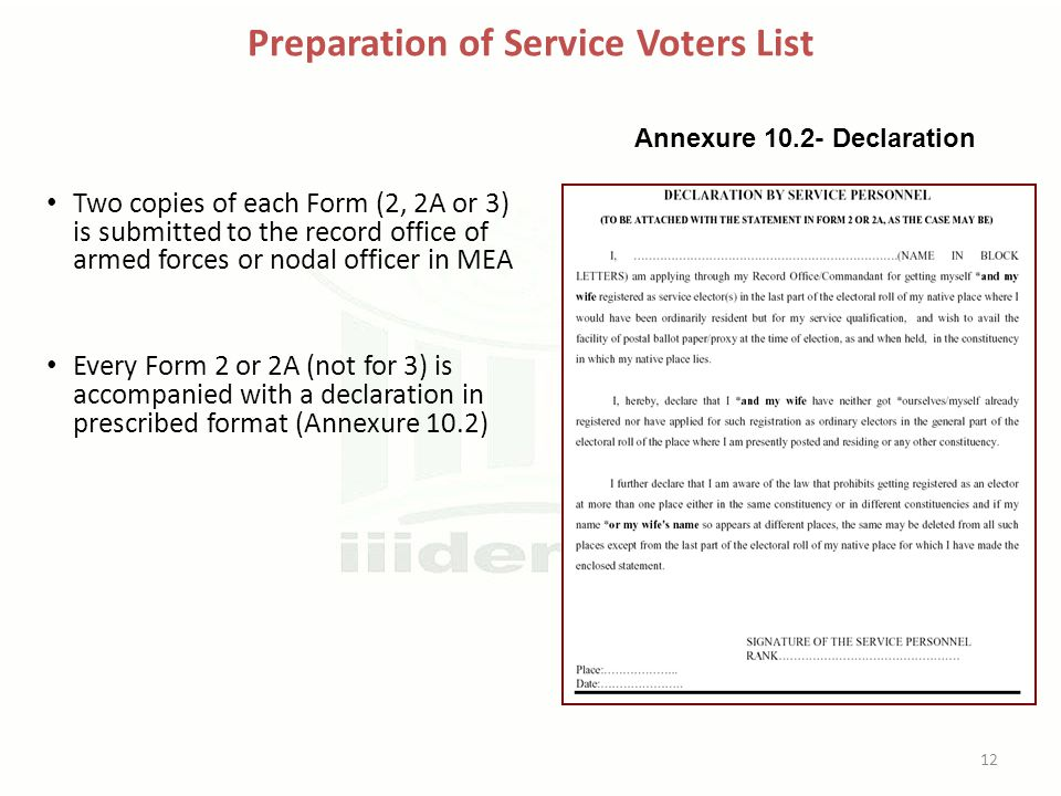 Preparation of Service Voters List Two copies of each Form (2, 2A or 3) is submitted to the record office of armed forces or nodal officer in MEA Ever
