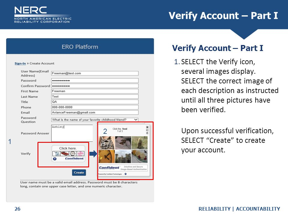RELIABILITY | ACCOUNTABILITY26 Verify Account – Part I 1.SELECT the Verify icon, several images display.