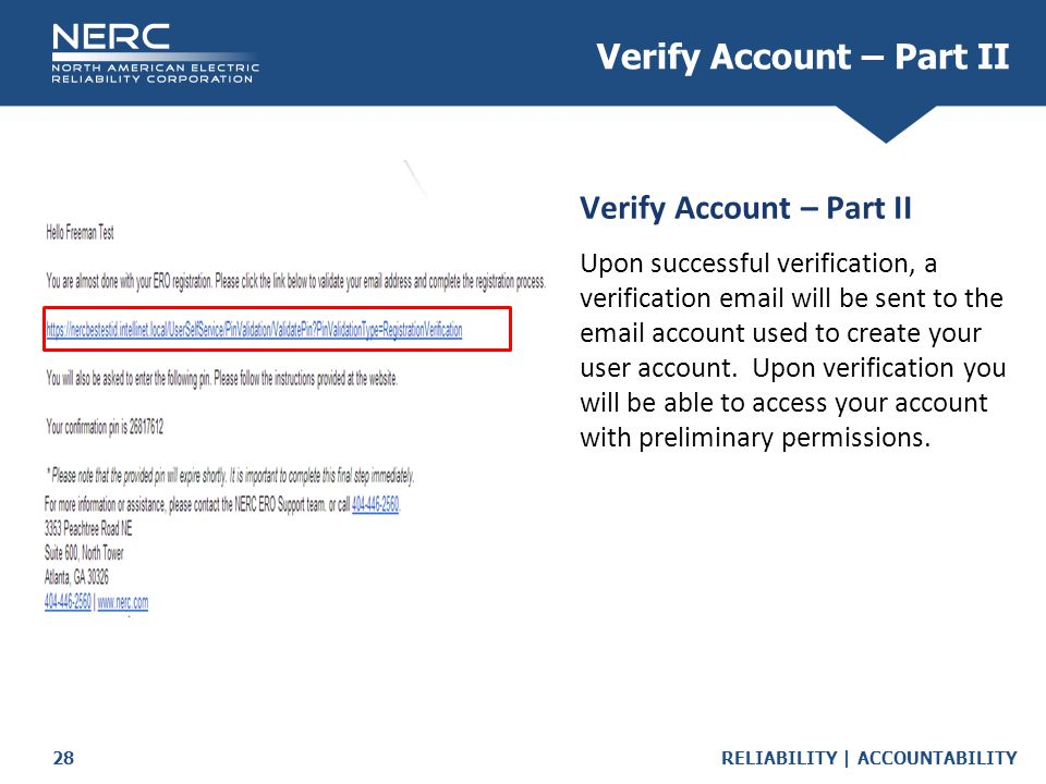RELIABILITY | ACCOUNTABILITY28 Verify Account – Part II Upon successful verification, a verification email will be sent to the email account used to create your user account.