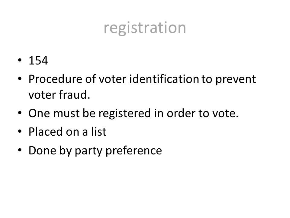 registration 154 Procedure of voter identification to prevent voter fraud.