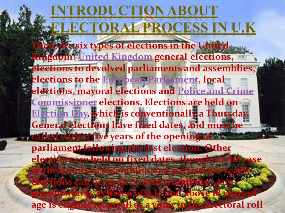 Introduction of elections in u.k Elections are held on Election Day, which is conventionally a Thursday.