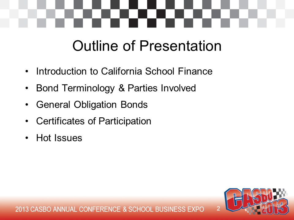 Outline of Presentation Introduction to California School Finance Bond Terminology & Parties Involved General Obligation Bonds Certificates of Participation Hot Issues 2