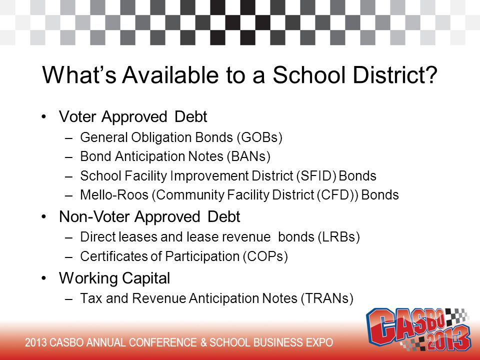 2013 CASBO ANNUAL CONFERENCE & SCHOOL BUSINESS EXPO What's Available to a School District.