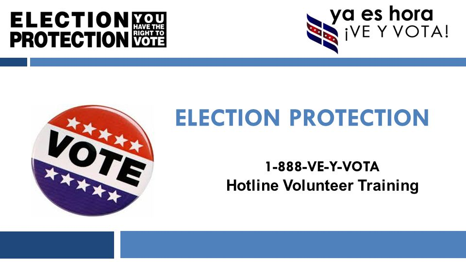 ELECTION PROTECTION IS THE NATION'S LARGEST NON-PARTISAN VOTER PROTECTION COALITION 2