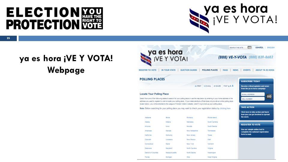 25 ya es hora ¡VE Y VOTA! Webpage