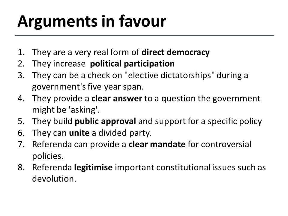 1.They are a very real form of direct democracy 2.They increase political participation 3.They can be a check on