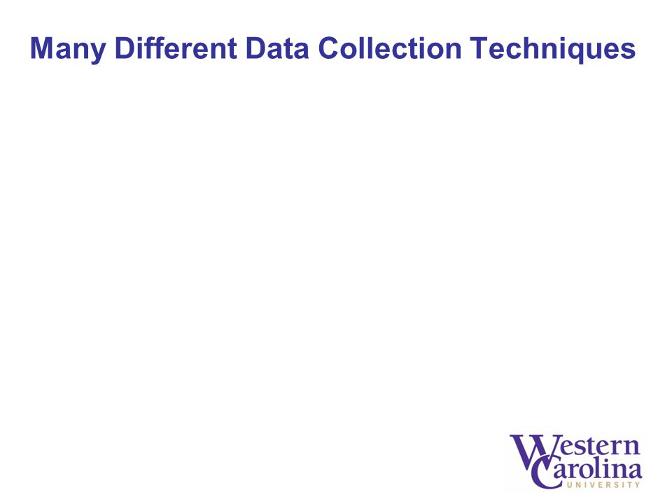 Many Different Data Collection Techniques