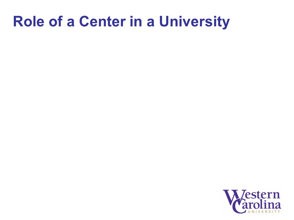 Role of a Center in a University