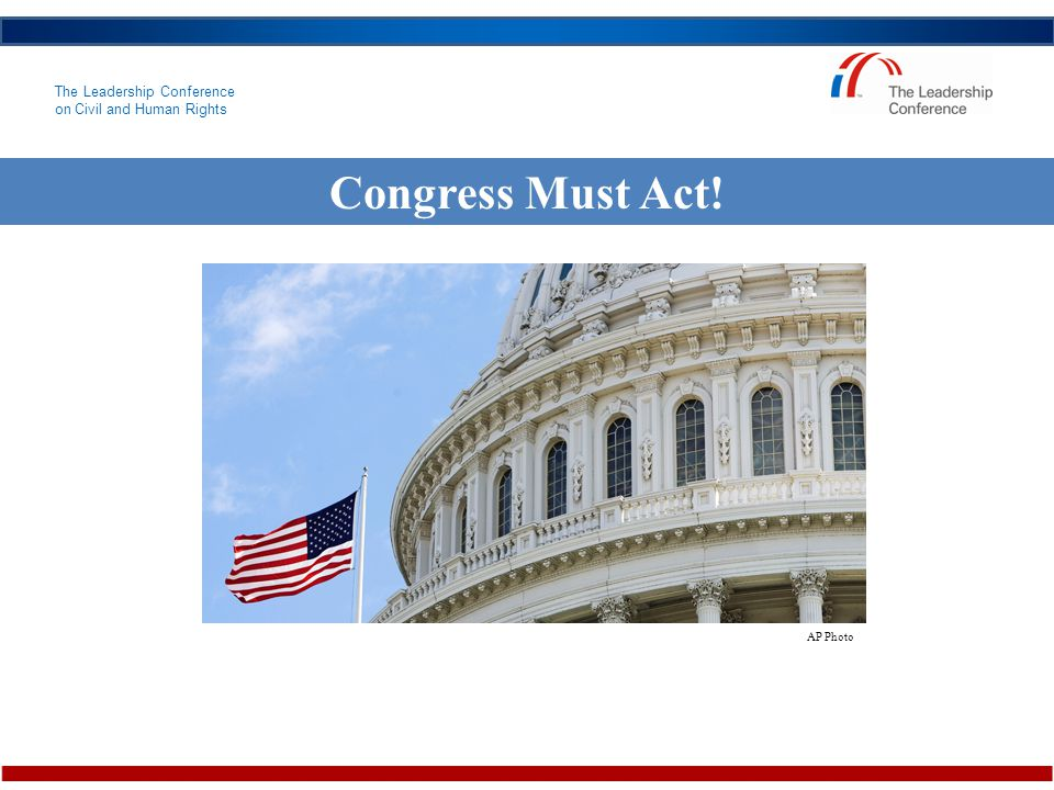 The Leadership Conference on Civil and Human Rights Congress Must Act! AP Photo