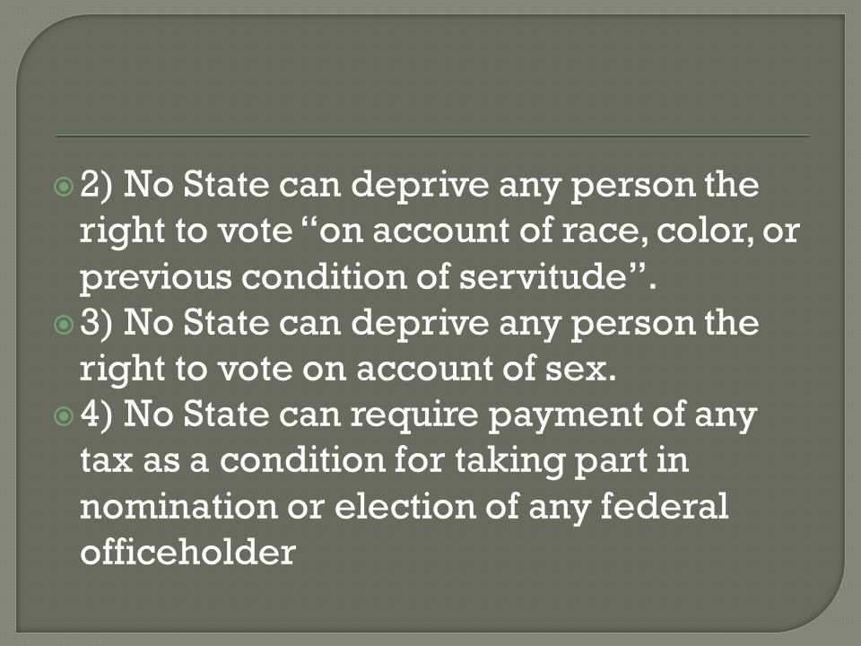  5) No State can deprive any person who is at least 18 years of age the right to vote.