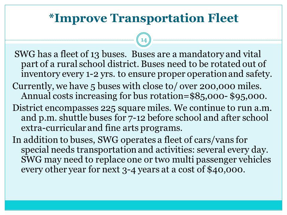 *Improve Transportation Fleet SWG has a fleet of 13 buses.