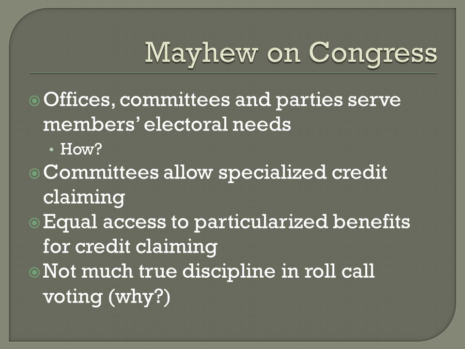  Offices, committees and parties serve members' electoral needs How.
