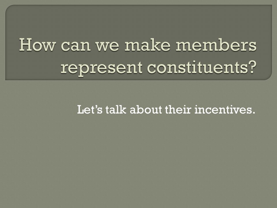  Offices, committees and parties serve members' electoral needs How.