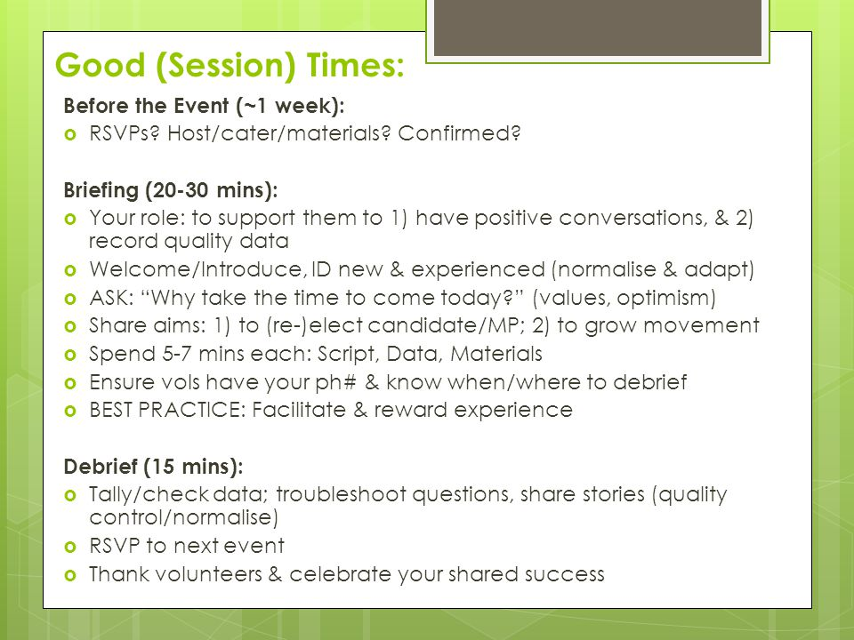 Good (Session) Times: Before the Event (~1 week):  RSVPs.
