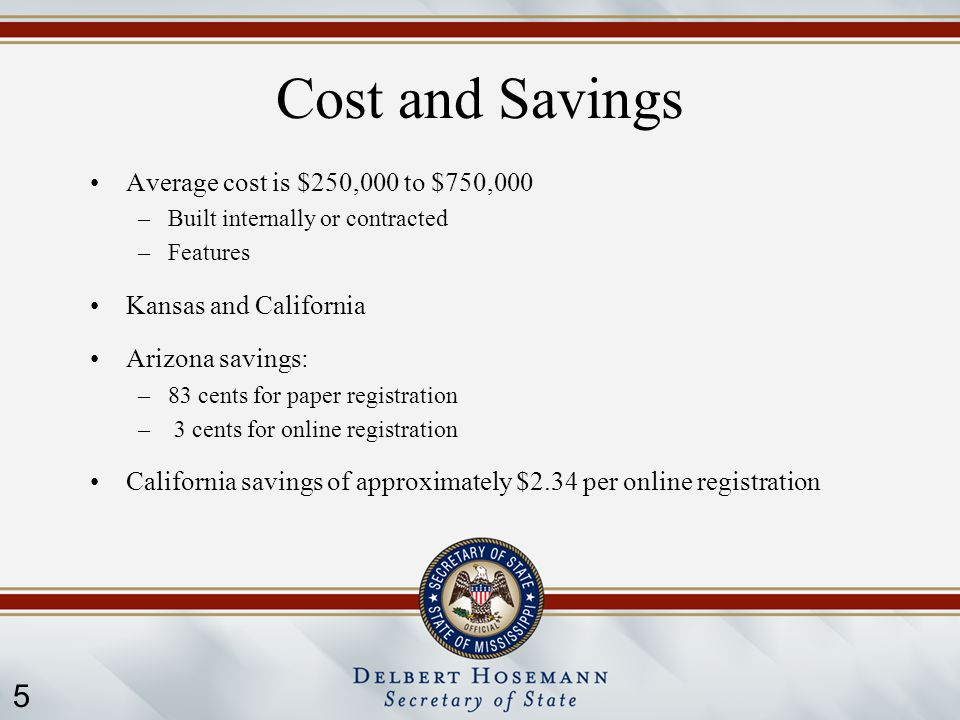 5 Cost and Savings Average cost is $250,000 to $750,000 –Built internally or contracted –Features Kansas and California Arizona savings: –83 cents for paper registration – 3 cents for online registration California savings of approximately $2.34 per online registration