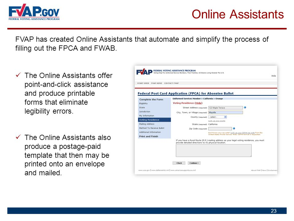 Online Assistants FVAP has created Online Assistants that automate and simplify the process of filling out the FPCA and FWAB. 23 The Online Assistants