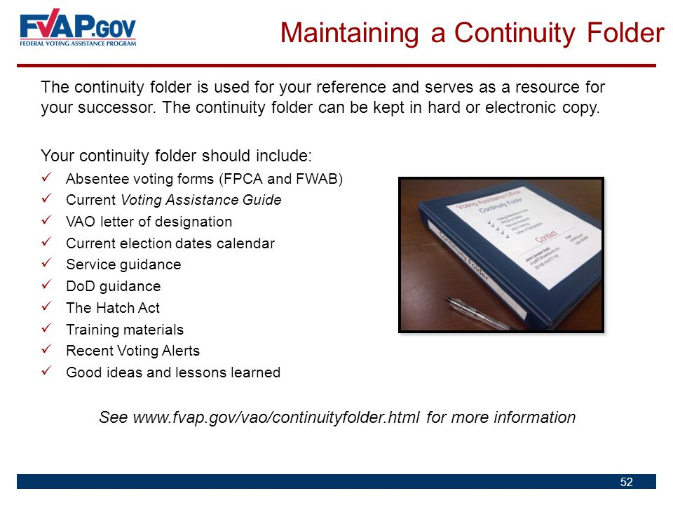 The continuity folder is used for your reference and serves as a resource for your successor. The continuity folder can be kept in hard or electronic