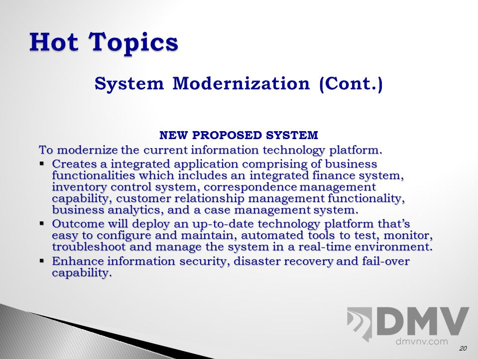 NEW PROPOSED SYSTEM To modernize the current information technology platform.