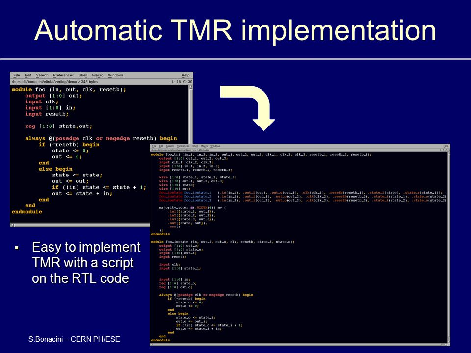 Automatic TMR implementation 36  Easy to implement TMR with a script on the RTL code S.Bonacini – CERN PH/ESE