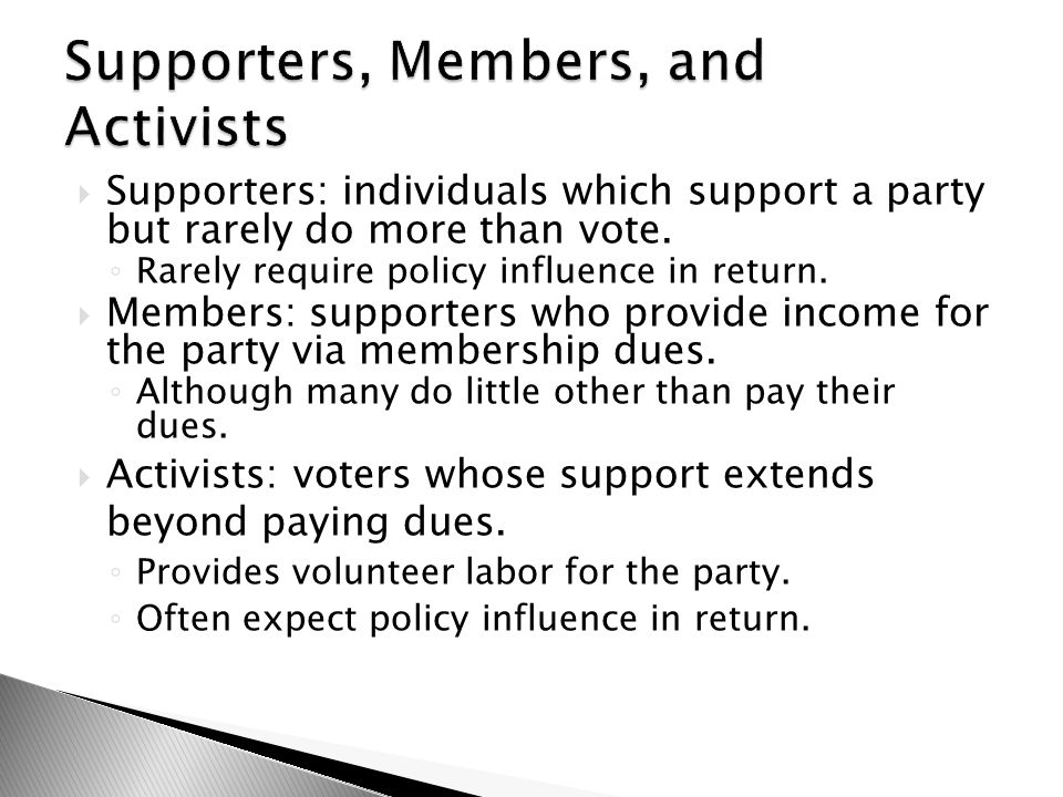  Supporters, members, and activists provide valuable resources for political parties.