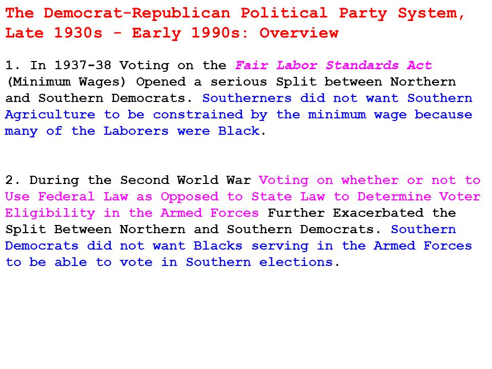 The Democrat-Republican Political Party System, Late 1930s - Early 1990s: Overview 1.