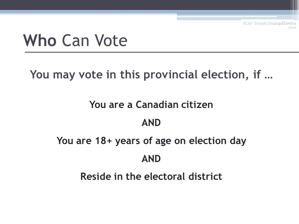 SCAN : Toronto Municipal Election 2010 How to Vote Take the folded ballot to the poll clerk.