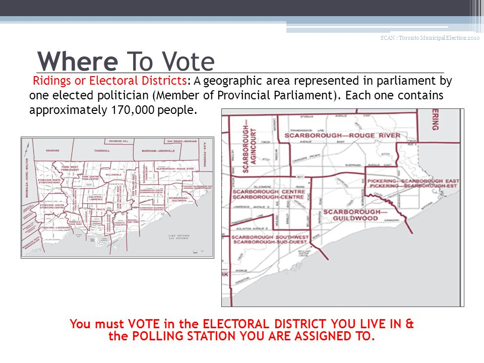 Ridings or Electoral Districts: A geographic area represented in parliament by one elected politician (Member of Provincial Parliament). Each one cont