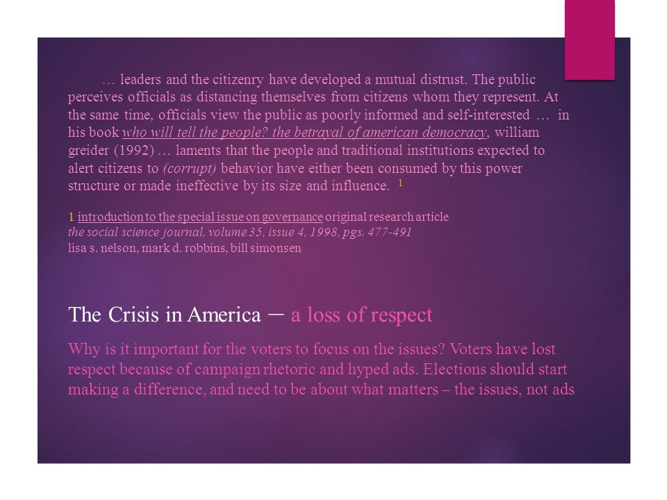 The Crisis in America – a loss of respect Why is it important for the voters to focus on the issues? Voters have lost respect because of campaign rhet