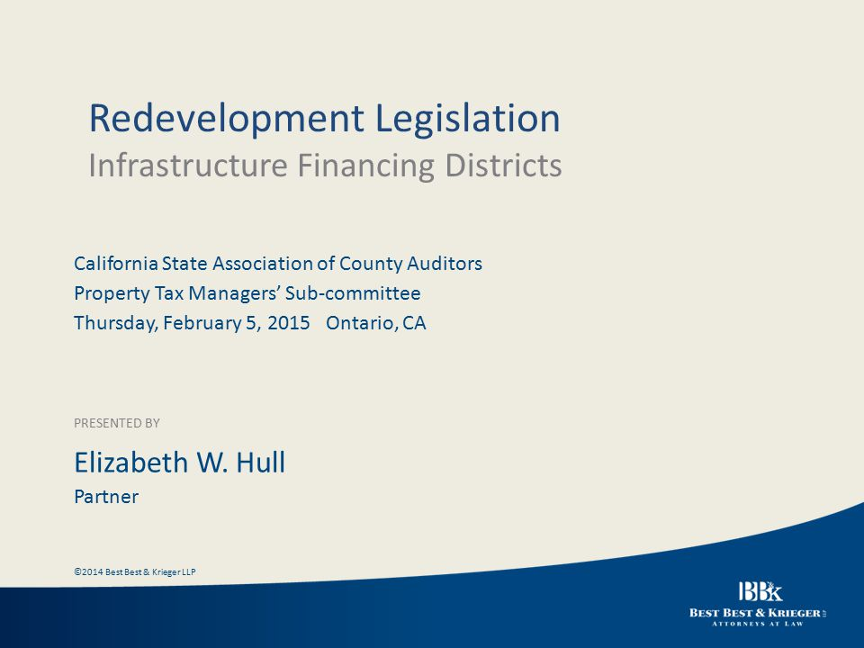 California State Association of County Auditors Property Tax Managers' Sub-committee Thursday, February 5, 2015 Ontario, CA PRESENTED BY Elizabeth W.