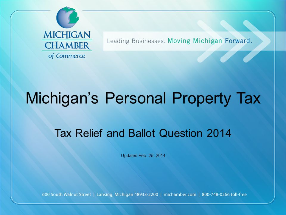 Michigan's Personal Property Tax Tax Relief and Ballot Question 2014 Updated Feb. 25, 2014