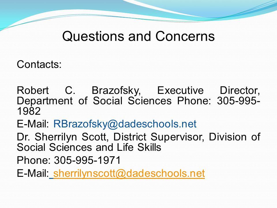 Questions and Concerns Contacts: Robert C.