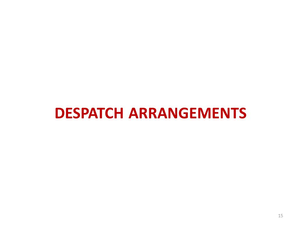 DESPATCH ARRANGEMENTS 15