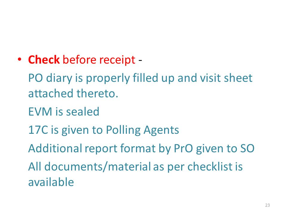 Check before receipt - PO diary is properly filled up and visit sheet attached thereto.