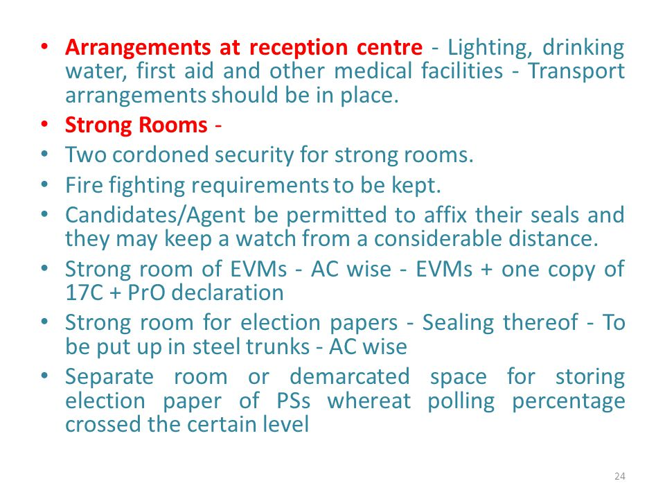 Arrangements at reception centre - Lighting, drinking water, first aid and other medical facilities - Transport arrangements should be in place.
