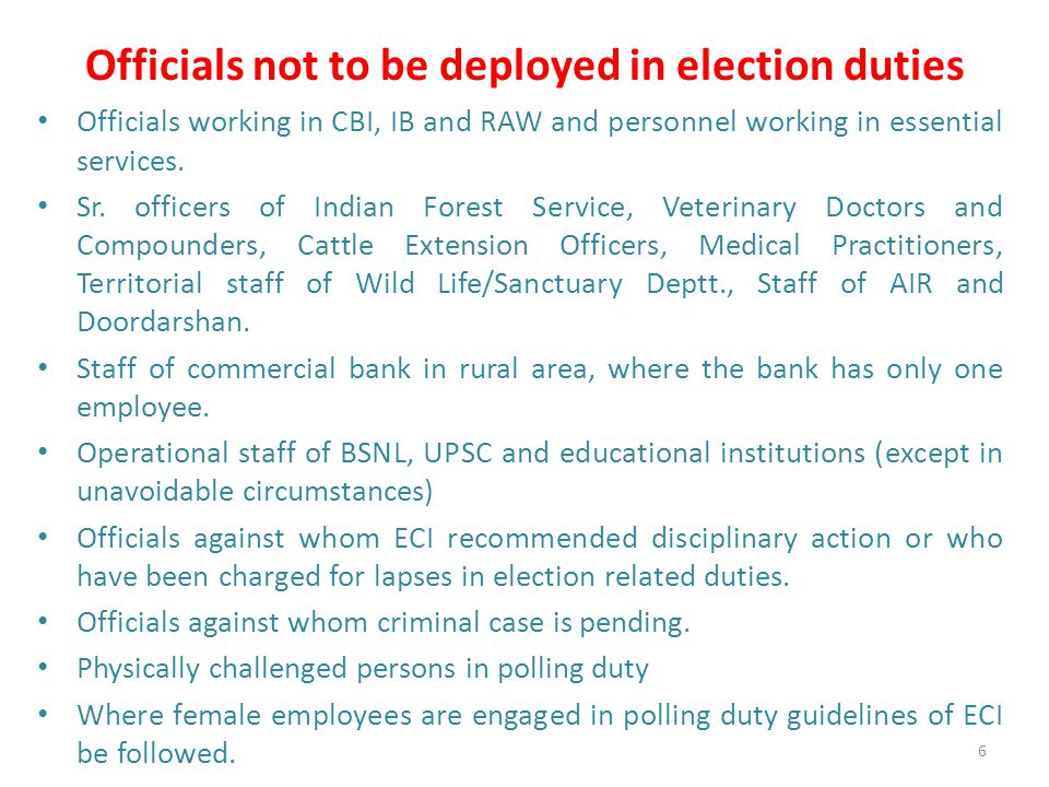 Officials not to be deployed in election duties Officials working in CBI, IB and RAW and personnel working in essential services.