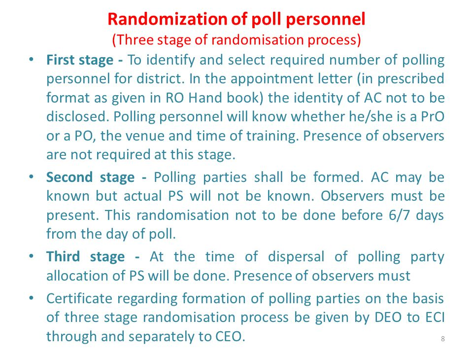 Randomization of poll personnel (Three stage of randomisation process) First stage - To identify and select required number of polling personnel for district.