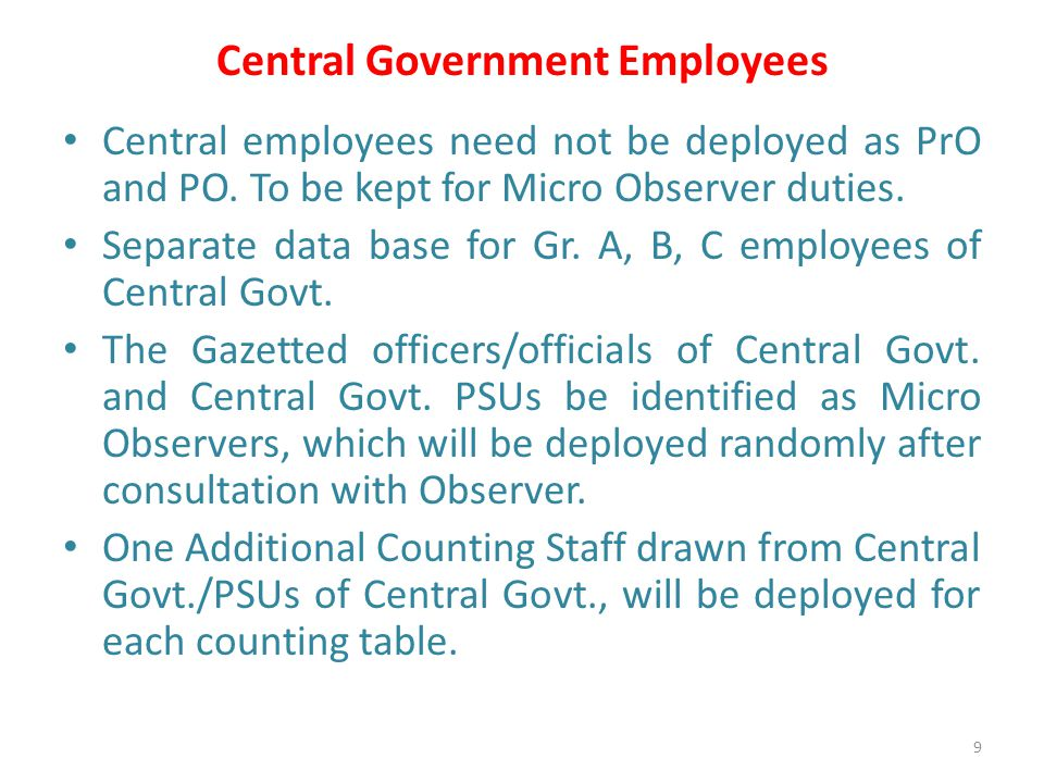 Central Government Employees Central employees need not be deployed as PrO and PO.
