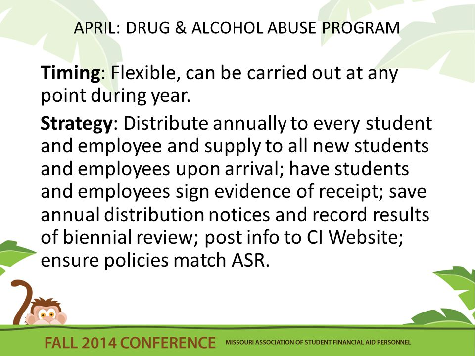 APRIL: DRUG & ALCOHOL ABUSE PROGRAM Timing: Flexible, can be carried out at any point during year.
