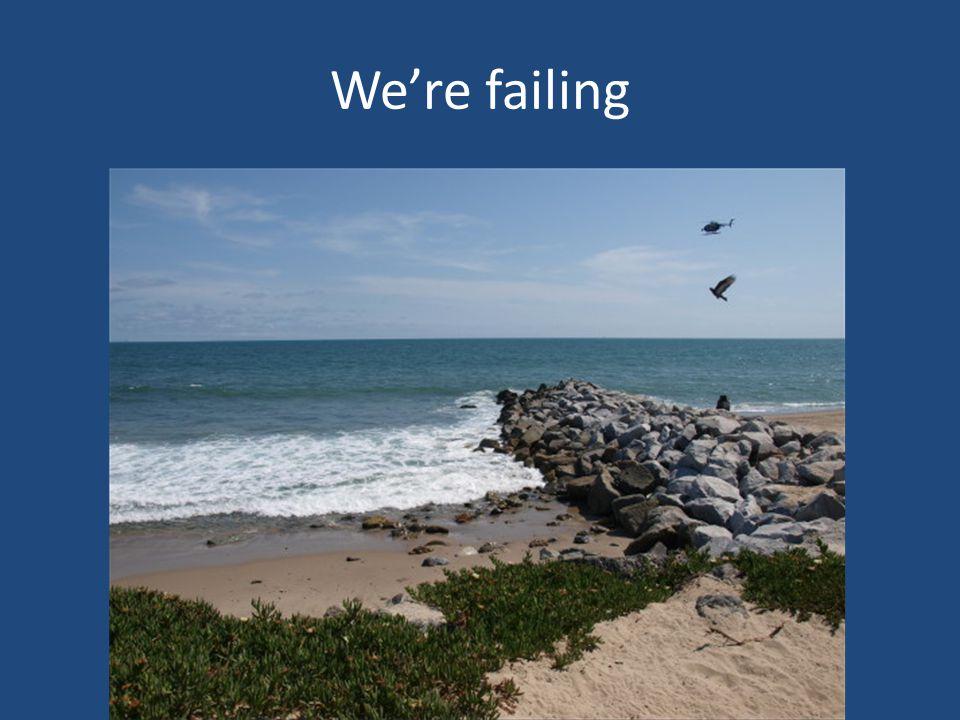 We're failing