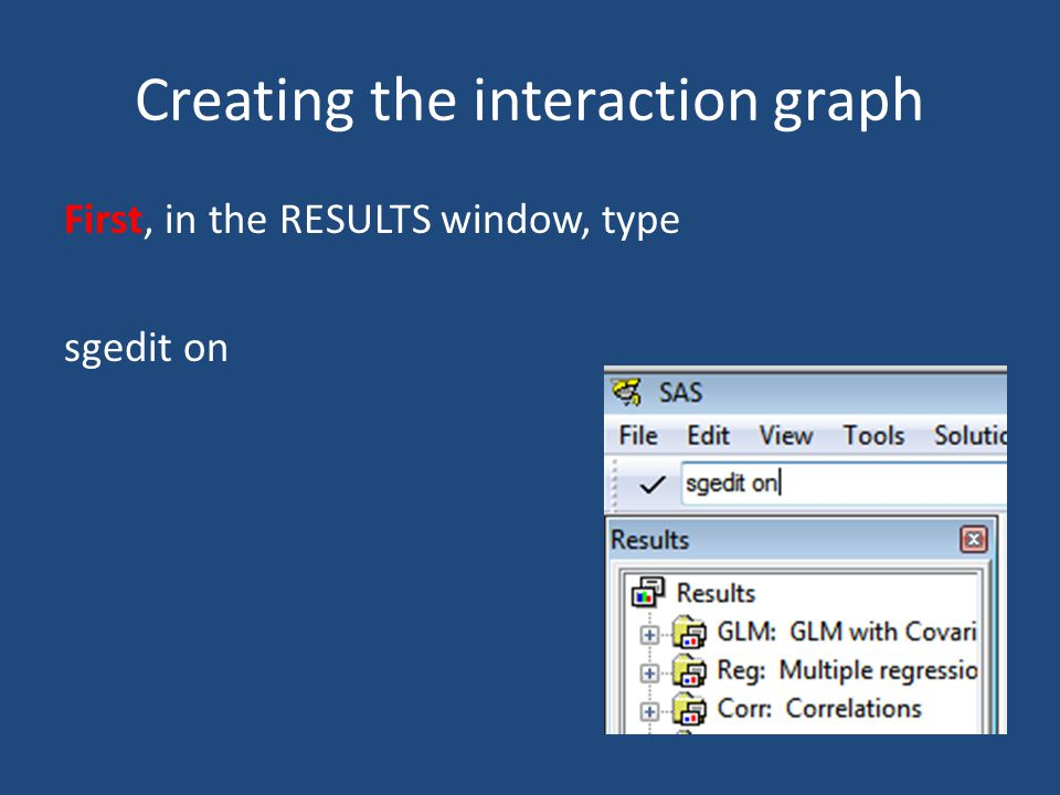 Creating the interaction graph First, in the RESULTS window, type sgedit on