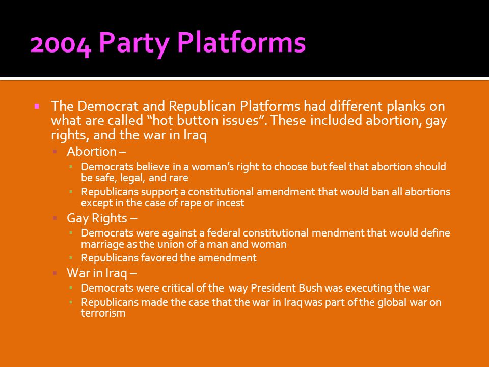  The Democrat and Republican Platforms had different planks on what are called hot button issues .