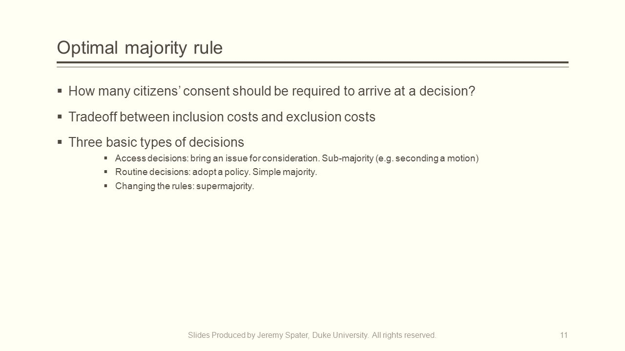 Optimal majority rule  How many citizens' consent should be required to arrive at a decision.