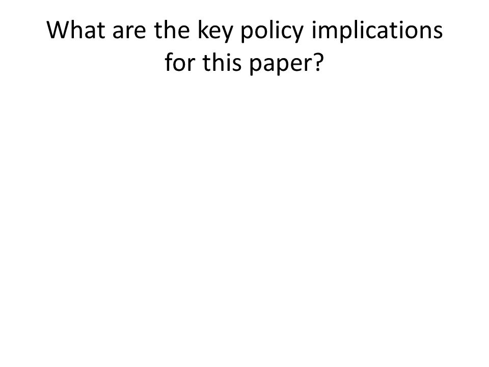 What are the key policy implications for this paper?
