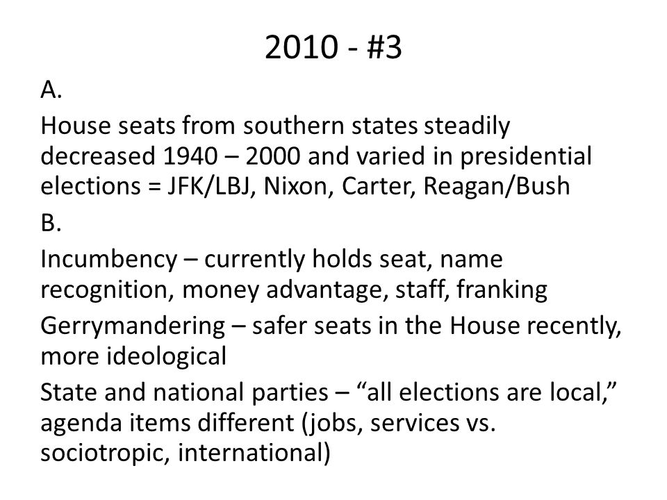 2010 - #3 A. House seats from southern states steadily decreased 1940 – 2000 and varied in presidential elections = JFK/LBJ, Nixon, Carter, Reagan/Bus