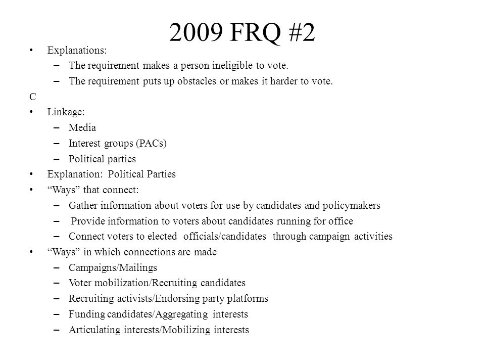 2009 FRQ #2 Explanations: – The requirement makes a person ineligible to vote.